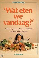 Voedwel, natuurlijk voedingsadvies, Wat eten we vandaag?